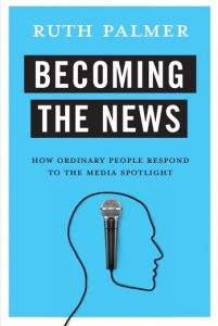 "Photo of book cover ""Becoming the News"" by Ruth Palmer"