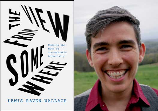 """Photo showing the cover of the book """"The View from Somewhere"""" alongside a head shot of author Lewis Raven Wallace"""