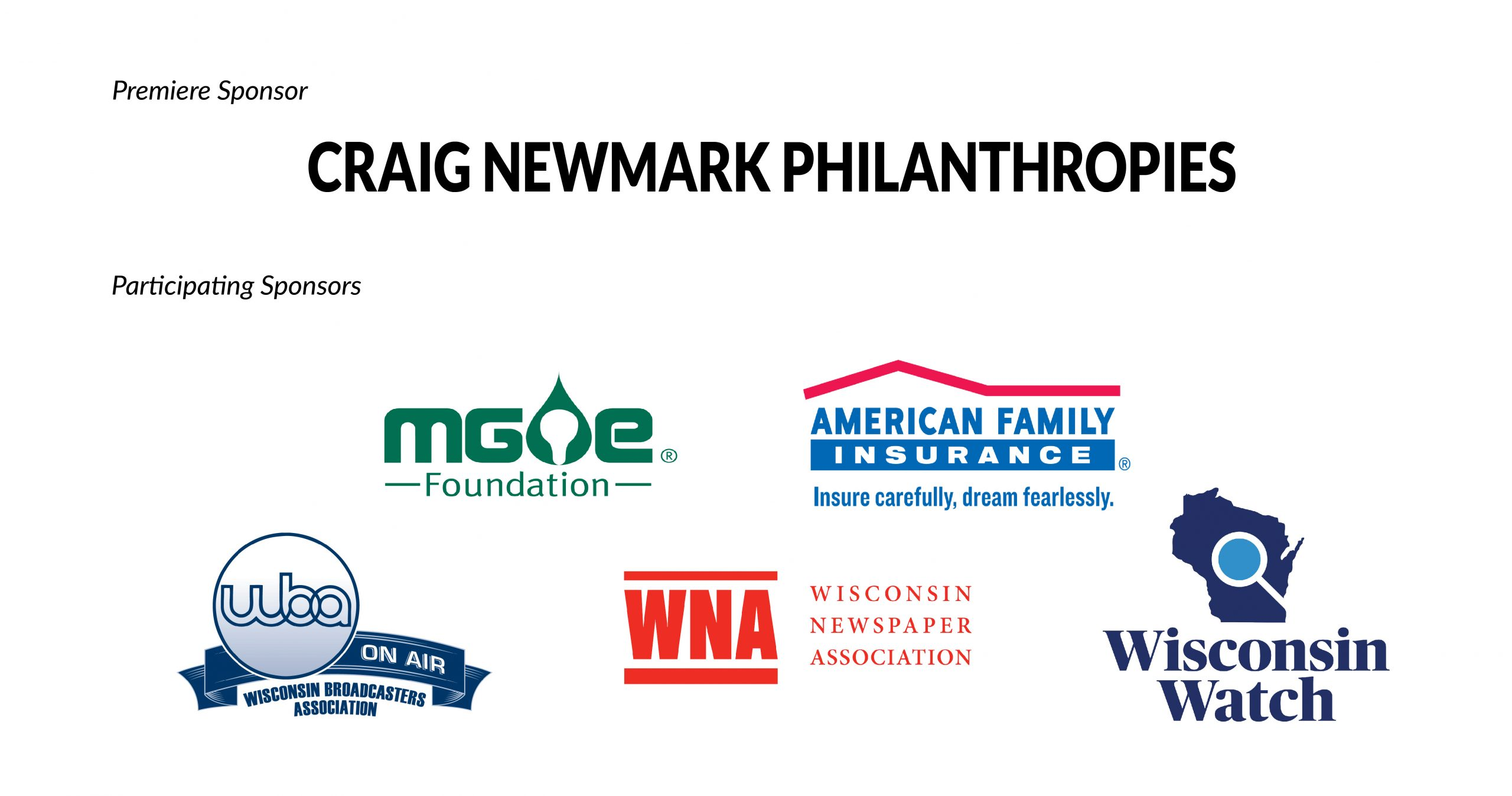 Presenting sponsor: Craig Newmark Philanthropies; Participating Sponsors: MG&E Foundation, American Family Insurance, Wisconsin Broadcasters Association, Wisconsin Newspaper Association, and Wisconsin Watch